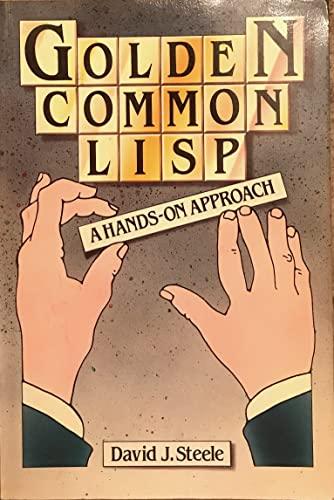 9780201416534: Golden Common Lisp: A Hands-On Approach
