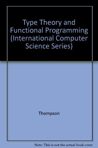 9780201416671: Type Theory and Functional Programming (International Computer Science Series)