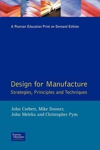 Design for Manufacture: Strategies, Principles and Techniques (Addison Wesley Series in ...