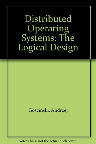 9780201417043: Distributed Operating Systems: The Logical Design