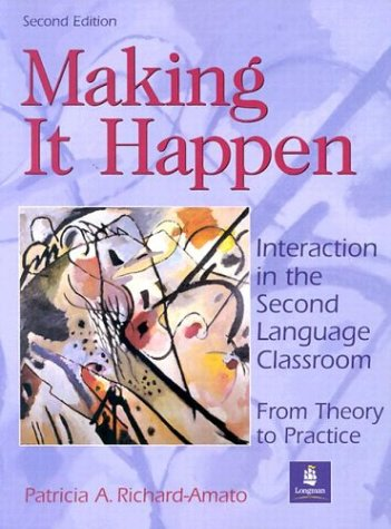 9780201420180: Making It Happen : Interaction in the Second Language Classroom : From Theory to Practice (2nd Edition)
