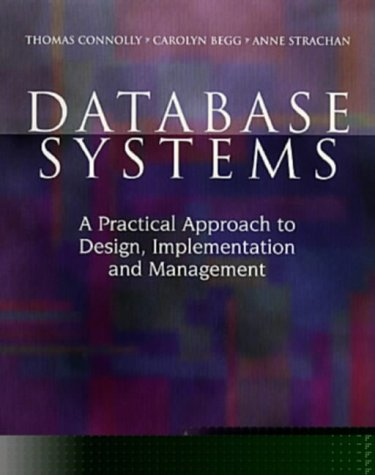 9780201422771: Database Systems: A Practical Approach to Design, Implementation and Management (International Computer Science Series)