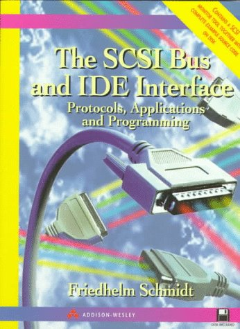 9780201422849: The SCSI Bus and IDE Interface: Protocols, Applications and Programming