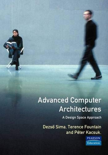 9780201422917: Advanced Computer Architectures: A Design Space Approach (International Computer Science Series)