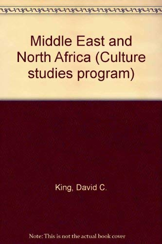 Middle East and North Africa (Culture studies program) (0201426714) by King, David C.; Larry E. Condon