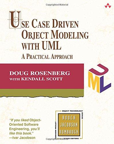 Use Case Driven Object Modeling with UML: Doug Rosenberg