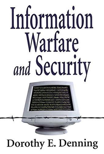 Information Warfare & Security: Dorothy E. Denning