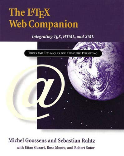 9780201433111: The Latex Web Companion: Integrating Tex, HTML, and XML (Tools & Techniques for Computer Typesetting)