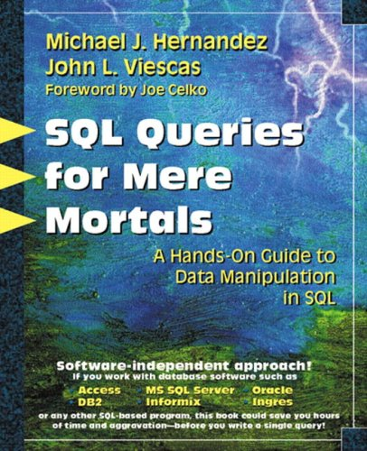 SQL Queries for Mere Mortals(R): A Hands-On: Michael J. Hernandez,
