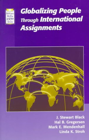 9780201433890: Globalizing People through International Assignments (Addison Wesley Series on Managing Human Resources)