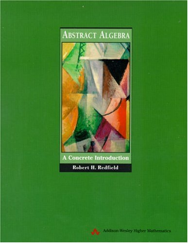 9780201437218: Abstract Algebra: A Concrete Introduction