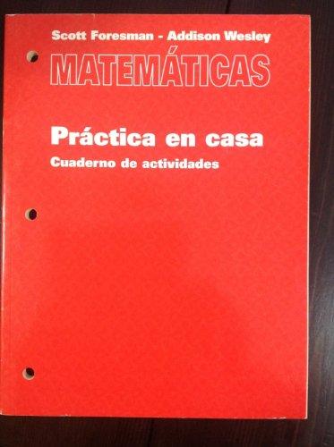 Matematicas (Practica en Casa: Cuaderno de Actividades): Scott Foresman, Addison
