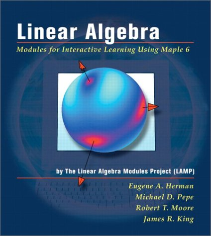Linear Algebra: Modules for Interactive Learning Using: The Linear Algebra