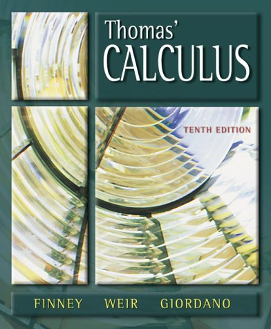 Thomas' Calculus (10th Edition) (0201441411) by George B. Thomas; Ross L. Finney; Maurice D. Weir; Frank R. Giordano