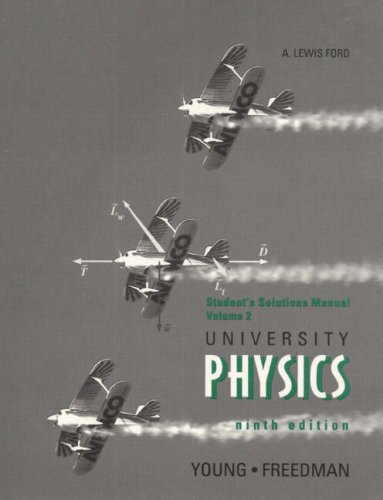 University Physics Ninth Edition: Students Solutions Manual Vol. 2 (0201441683) by Hugh D Young