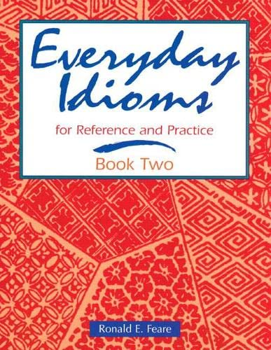 9780201441819: Everyday Idioms 2: For Reference and Practice (Everyday Idioms for Reference & Practice Book 2)