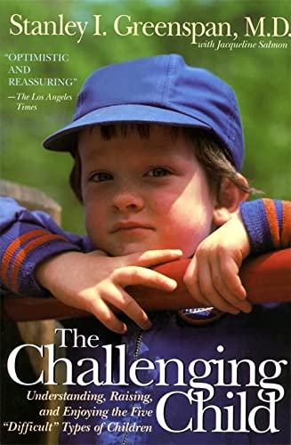 9780201441932: The Challenging Child: Understanding, Raising, and Enjoying the Five