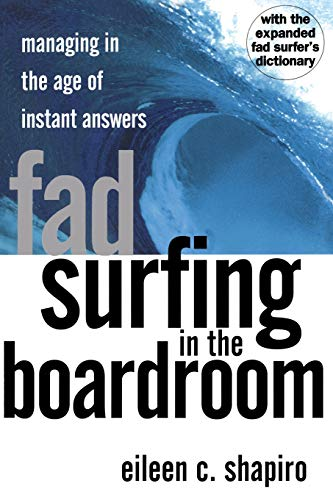 9780201441956: Fad Surfing In The Boardroom: Managing In The Age Of Instant Answers