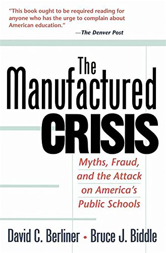 9780201441963: The Manufactured Crisis: Myths, Fraud, And The Attack On America's Public Schools