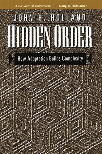 9780201442304: Hidden Order: How Adaptation Builds Complexity (Helix Books)