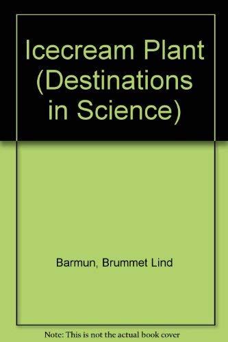 Icecream Plant (Destinations in Science): Barmun, Brummet Lind, Ostlund, Dispezio