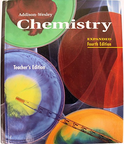 9780201466539: Addison-Wesley Chemistry, Teacher's Edition, Expanded 4th Edition