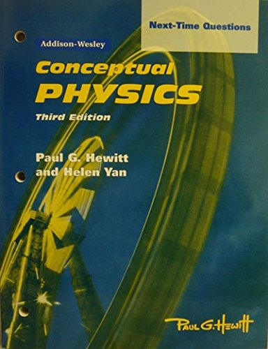 9780201468021: Conceptual Physics 3rd ed. Next Time Questions