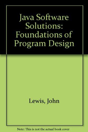 Java Software Solutions: Foundations of Program Design: Lewis, John; Loftus,