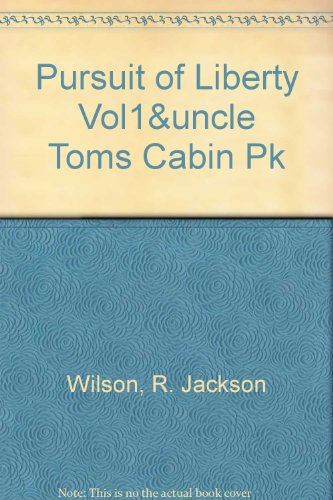 PURSUIT OF LIBERTY VOL1&UNCLE TOMS CABIN PK (3rd Edition) (020147297X) by R. Jackson Wilson; James Gilbert; Karen Ordahl Kupperman; Stephen Nissenbaum; Donald M. Scott