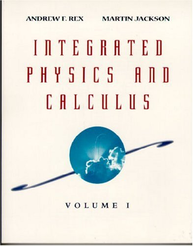9780201473964: Integrated Physics and Calculus, Volume 1: v. 1