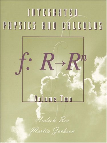 9780201473971: Integrated Physics and Calculus, Volume 2