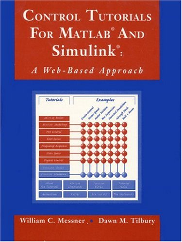 9780201477009: Control Tutorials for MATLAB and Simulink: A Web-Based Approach