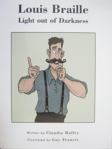 Louis Braille: Light Out of Darkness: Bailey,Claudia