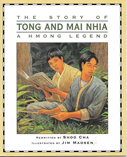 9780201479300: The Story of Tong and Mai Nhia: A Hmong Legend