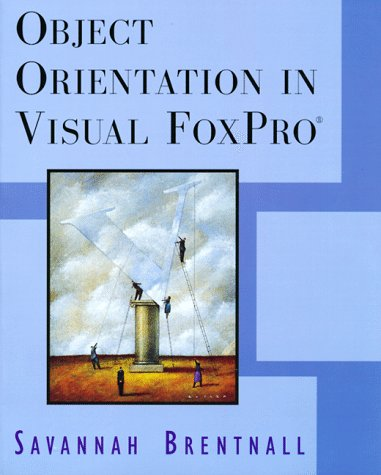 9780201479430: Object Orientation in Visual Foxpro