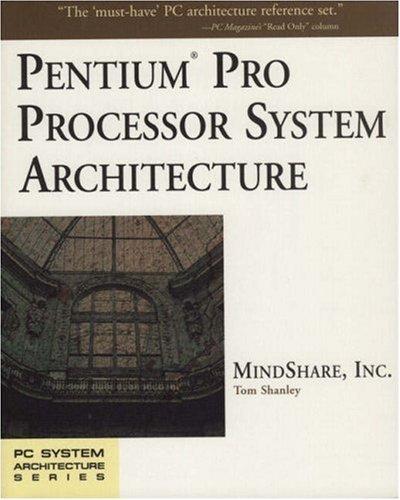 9780201479539: Pentium Pro Processor System Architecture (PC System Architecture Series)