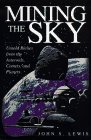 9780201479591: Mining the Sky: Untold Riches from the Asteroids, Comets, and Planets