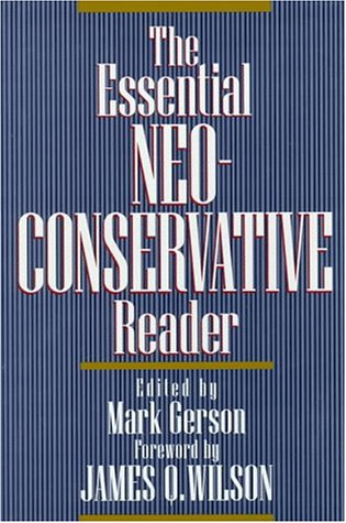 The Essential Neo-Conservative Reader