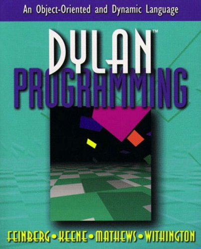 9780201479768: Dylan Programming: An Object-Oriented and Dynamic Language
