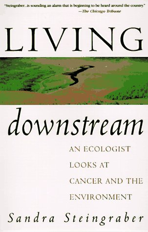9780201483031: Living Downstream: An Ecologist Looks At Cancer And The Environment