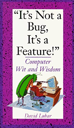 9780201483048: It's Not a Bug, It's a Feature!: Computer Wit and Wisdom