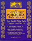 9780201483178: The Internet Publishing Handbook: For World-Wide Web, Gopher, and Wais