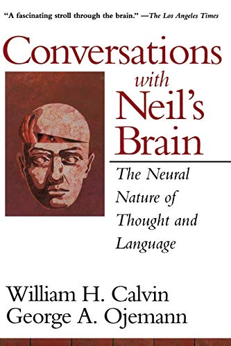 9780201483376: Conversations With Neil's Brain: The Neural Nature Of Thought And Language: The Natural Nature of Thought and Language