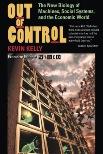9780201483406: Out Of Control: The New Biology of Machines, Social Systems, and the Economic World