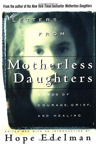 Letter From Motherless Daughters: Words Of Courage,: Addison-Wesley Publishing Company