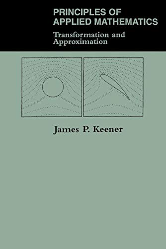 9780201483635: Principles Of Applied Mathematics: Transformation And Approximation