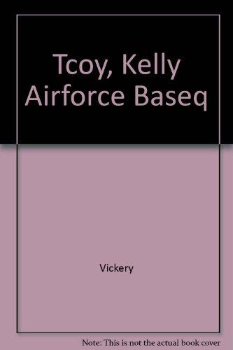 Tcoy, Kelly Airforce Baseq: Vickery