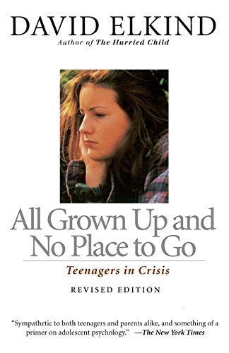 9780201483857: All Grown Up And No Place To Go: Teenagers In Crisis, Revised Edition