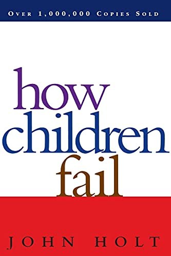 9780201484021: How Children Fail
