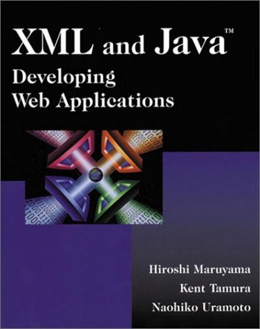 9780201485431: XML and Java: Developing Web Applications